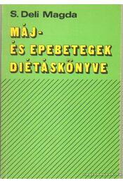 Máj és epebetegek diétáskönyve - S. Deli Magda - Régikönyvek