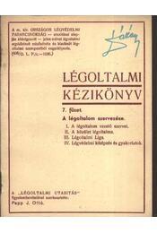 Légoltalmi kézikönyv 7. füzet - Papp J. Ottó - Régikönyvek