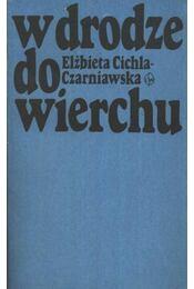 W Drodze do wierchu (dedikált) - Cichla-Czarniawska, Elzbieta - Régikönyvek