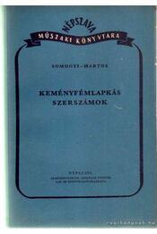 Keményfémlapkás szerszámok - Somogyi Andor - Régikönyvek