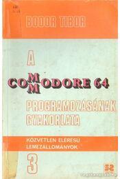 A Commodore 64 programozásának gyakorlata - Bodor Tibor - Régikönyvek