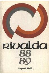 Rivalda 88-89 - Csurka István, Szakonyi Károly, Dancs István, dr., Nádas Péter, Kiss Irén, Eörsi István, Gosztonyi János - Régikönyvek