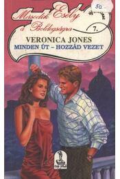 Mindet út - hozzád vezet - Jones, Veronica - Régikönyvek
