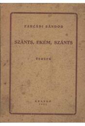 Szánts, ekém, szánts - Farcádi Sándor - Régikönyvek