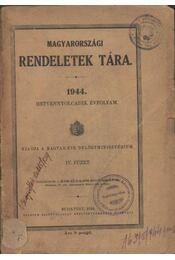 Magyarországi rendeletek tára 1944. évi IV. füzet - Régikönyvek
