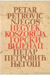 Hegyek koszorúja - Njegos, Petar Petrovic - Régikönyvek