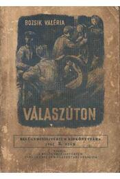 Válaszúton - Bozsik Valéria - Régikönyvek