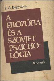 A filozófia és a szovjet pszichológia - Bugyilova, E. A. - Régikönyvek