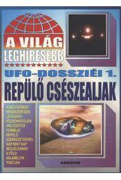 A világ lehíresebb ufo-dossziéi 1 - Kriston Endre - Régikönyvek