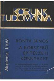 Korszerű építészeti környezet - Bonta János - Régikönyvek