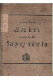 Jó az Isten - Szegényember fia - Bársony István, Bodonyi Nándor - Régikönyvek