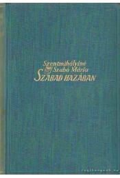 Szabad hazában - Szentmihályiné Szabó Mária - Régikönyvek