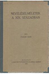 Neveléselméletek a XIX. században - Fináczy Ernő - Régikönyvek