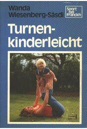 Turnen-kinderleicht - Sásdiné dr. Wiesenberg Wanda - Régikönyvek