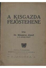 A kisgazda fejőstehene - Igali-Mészáros József - Régikönyvek