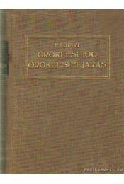 Magyar magánjog mai érvényében IV. rész - Öröklési jog és örökösödési eljárás - Dr. Fabinyi Tihamér - Régikönyvek