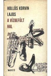 A vízbefúlt hal - Hollós Korvin Lajos - Régikönyvek