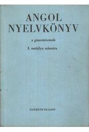 Angol nyelvkönyv a gimnáziumok I. osztálya számára - Buday László, Jakabfi László Dr. - Régikönyvek