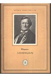 Lohengrin - Wagner - Régikönyvek