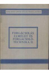 Forgácsolás elmélet és forgácsolótechnika II. - Régikönyvek