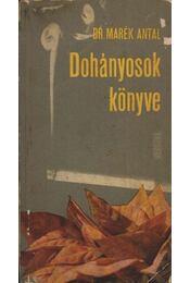Dohányosok könyve - Dr. Marék Antal - Régikönyvek