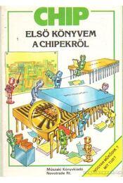 Chip - Első könyvem a chipekről - Régikönyvek
