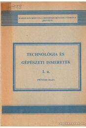 Technológia és gépészeti ismeretek I. a. - Ferenczy Jenő - Régikönyvek