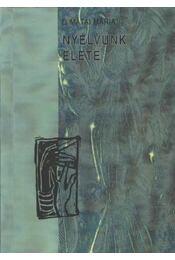 Nyelvünk élete - D. Mátai Mária - Régikönyvek