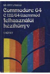 Commodore 64 C 128/64 felhasználói kézikönyv I. kötet - Dr. Úry László - Régikönyvek