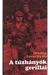 A tűzhányók gerillái - Ortutay Lovas Gyula - Régikönyvek