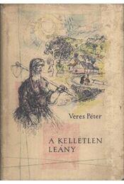 A kelletlen leány - Veres Péter - Régikönyvek