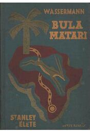 Bula Matari - Wassermann Jakob - Régikönyvek