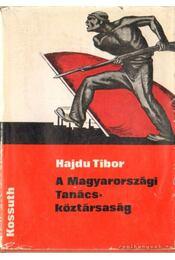 A magyarországi Tanácsköztársaság - Hajdu Tibor - Régikönyvek