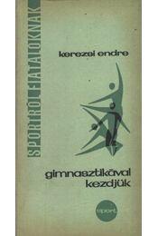Gimnasztikával kezdjük - Kerezsi Endre - Régikönyvek