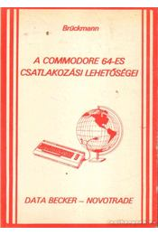 A Commodore 64-es csatlakozási lehetőségei - Tarr Kálmánné (szerk.) - Régikönyvek