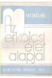 Az erkölcsi élet alapjai - Kecskés Pál - Régikönyvek