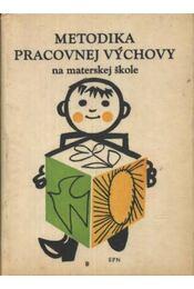 Metodika pracovnej vychovy - Razáková, Dagmar - Régikönyvek