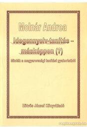 Idegennyelv-tanítás-másképpen (?) - Molnár Andrea - Régikönyvek