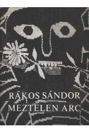 Meztelen arc - Rákos Sándor - Régikönyvek