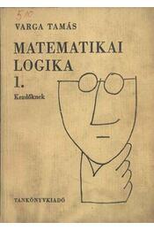 Matemetikai logika 1. kezdőknek - Varga Tamás - Régikönyvek