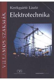 Elektrotechnika - Kerékgyártó László - Régikönyvek