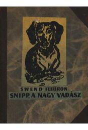 Snipp, a nagy vadász - Fleuron Swend - Régikönyvek