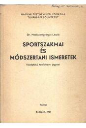 Sportszakmai és módszerteni ismeretek - Mezőszentgyörgyi László - Régikönyvek