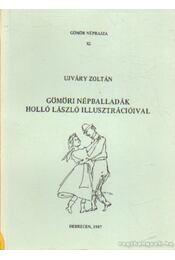 Gömöri népballadák Holló László illusztrációival - Ujváry Zoltán - Régikönyvek