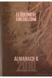 Elődeinkre emlékezünk Almanach II. 2010. - Pásztor József, Dr. Báthori Gábor (szerk.), Jánvári Tibor (szerk.), SIPOS FERENC - Régikönyvek