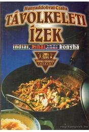 Távol-keleti ételek - Hunyaddobrai Csaba - Régikönyvek