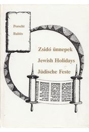 Zsidó ünnepek / Jewish Holidays / Jüdische Feste - Babits Antal, Porscht Frigyes - Régikönyvek