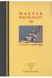 Magyar holokauszt 70 - Babits Antal (szerk.) - Régikönyvek