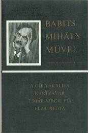A gólyakalifa / Kártyavár / Timár Virgil fia / Elza pilóta - Babits Mihály - Régikönyvek