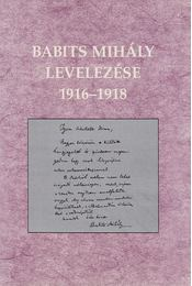 Babits Mihály levelezése 1916-1918 - Babits Mihály - Régikönyvek